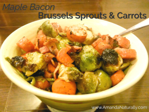 Maple Bacon Brussels Sprouts & Carrots - Amanda Naturally