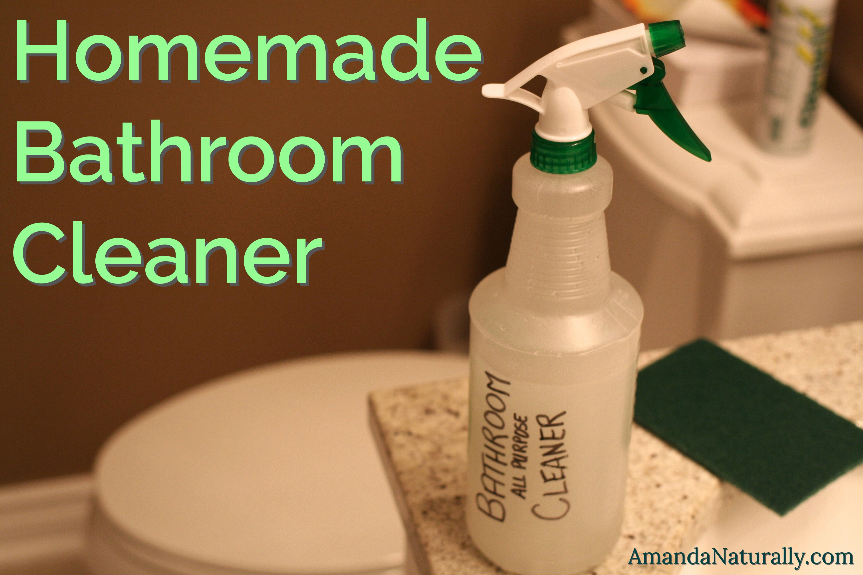 homemade bathrom cleaner amandanaturallycom - Homemade Bathroom Cleaner