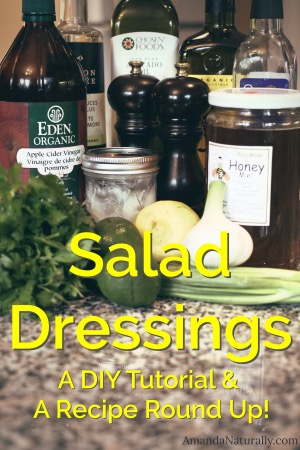 Salad Dressings | DIY Tutorial | Recipe Round Up | AmandaNaturally.com