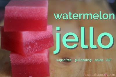 Watermelon Jello   AmandaNaturally.com
