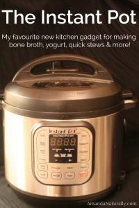 Instant Pot | Favourite Kitchen Gadget | AmandaNaturally.com