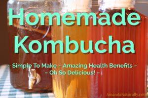 Homemade Kombucha | AmandaNaturally.com