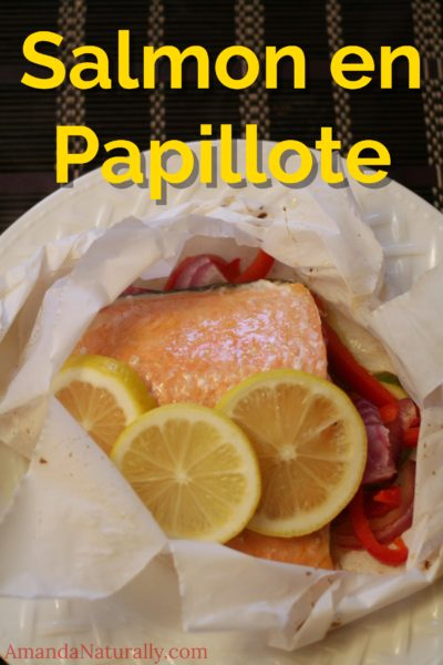 Salmon en Papillote | 15 minute healthy meal | AmandaNaturally.com