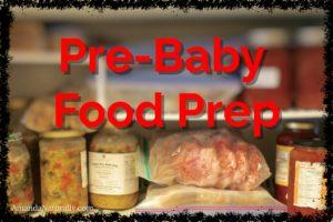Pre-Baby Food Prep | gluten-free, dairy-free, nutrient-dense | AmandaNaturally.com