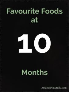 10 month foods - real food, babyled weaning and purees for our baby!